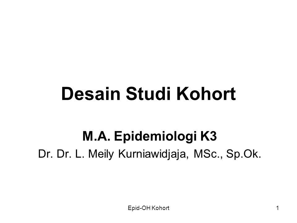 Epid-OH Kohort1 Desain Studi Kohort M.A.Epidemiologi K3 Dr.