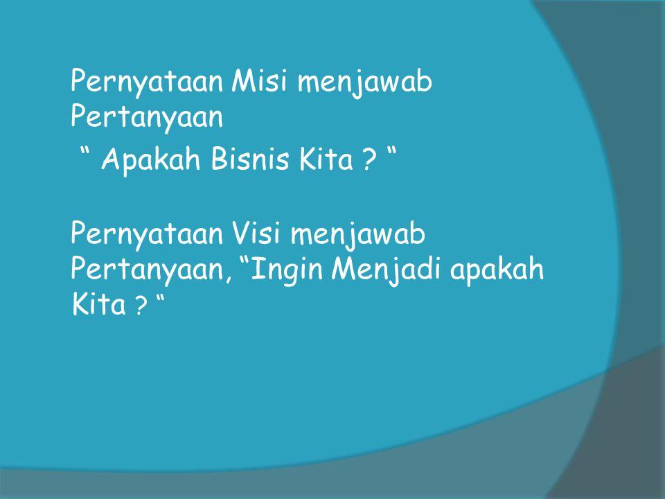  Pernyataan Misi menjawab Pertanyaan Apakah Bisnis Kita .
