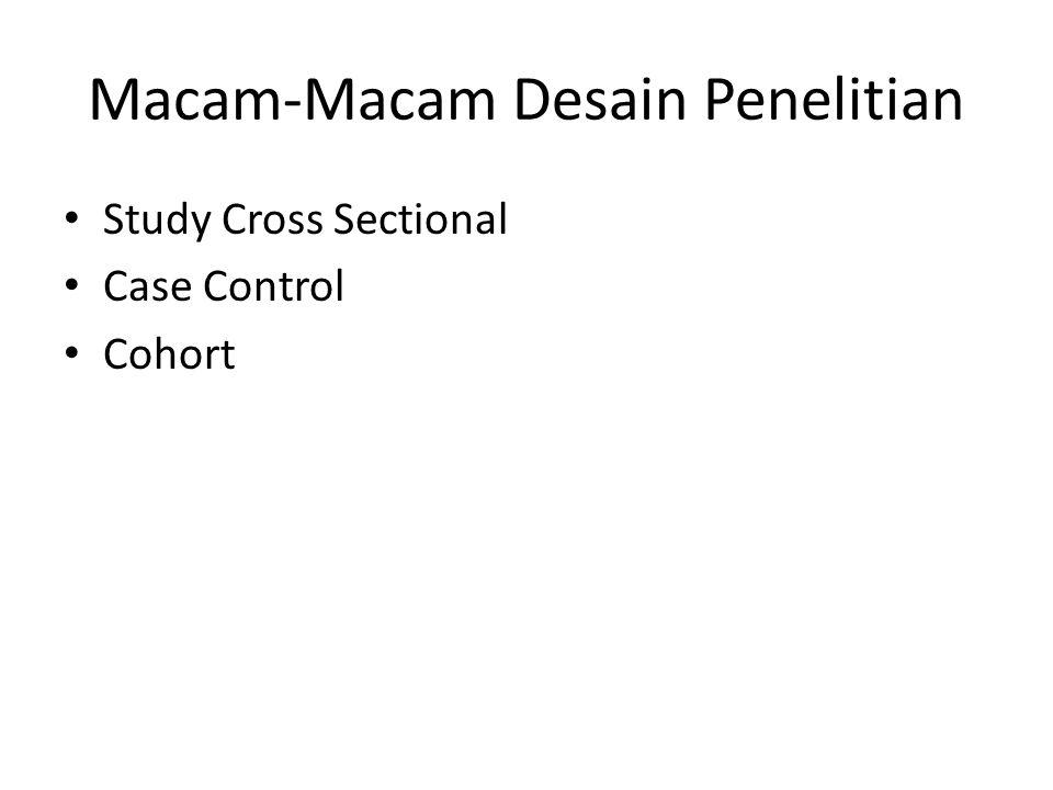 Macam-Macam Desain Penelitian Study Cross Sectional Case Control Cohort