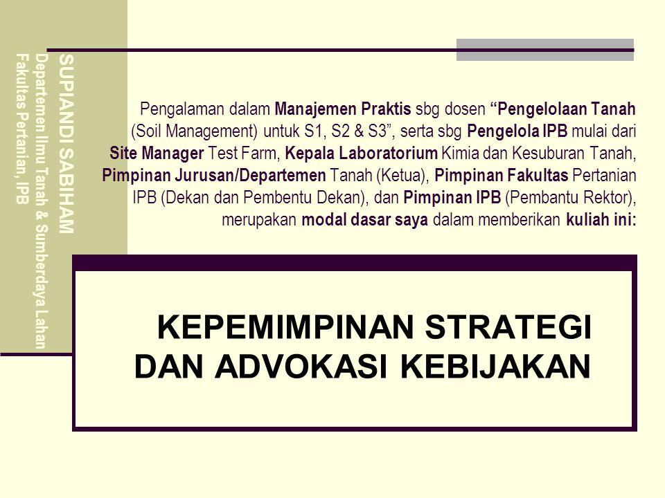 """Pengalaman dalam Manajemen Praktis sbg dosen """"Pengelolaan Tanah (Soil Management) untuk S1, S2 & S3"""", serta sbg Pengelola IPB mulai dari Site Manager"""
