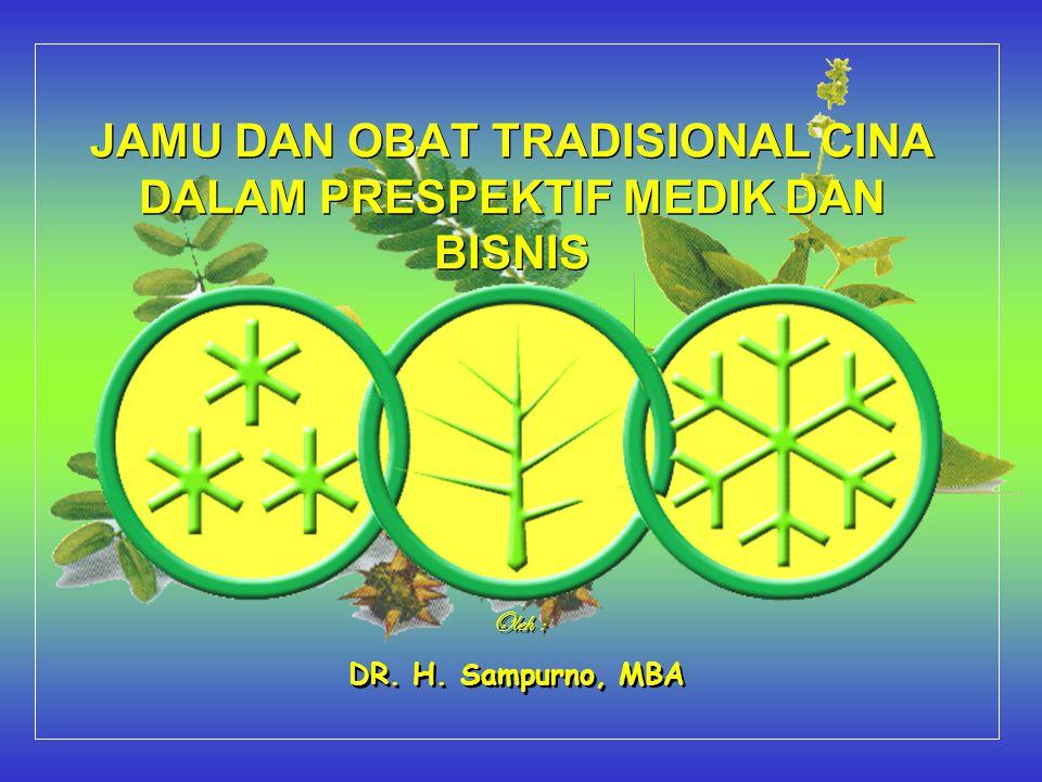 POSISI OBAT BAHAN ALAM DI TINGKAT GLOBAL POSISI OBAT BAHAN ALAM DI TINGKAT GLOBAL Penggunaan obat tradisional (obat herbal)di tingkat global terus meningkat, demikian pula di Indonesia.
