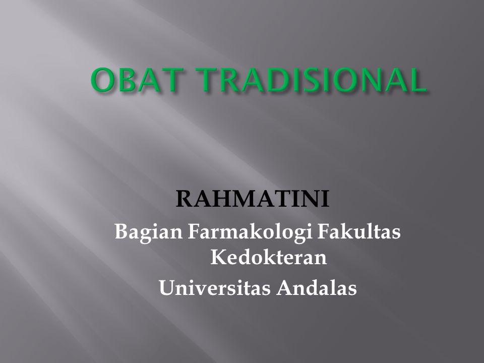 RAHMATINI Bagian Farmakologi Fakultas Kedokteran Universitas Andalas