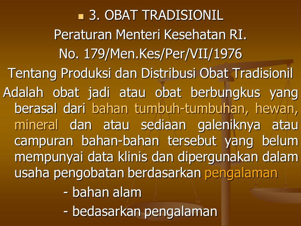 4.OBAT TRADISIONAL 4. OBAT TRADISIONAL Peraturan Menteri Kesehatan RI.