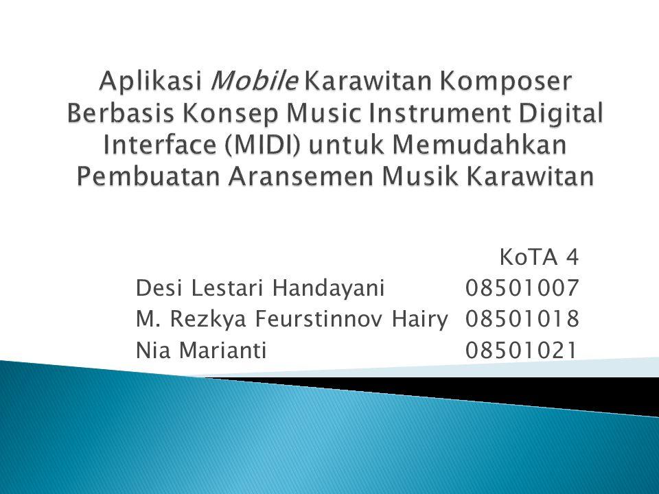 KoTA 4 Desi Lestari Handayani08501007 M. Rezkya Feurstinnov Hairy08501018 Nia Marianti08501021