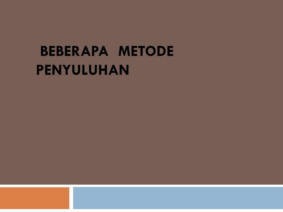 BEBERAPA METODE PENYULUHAN