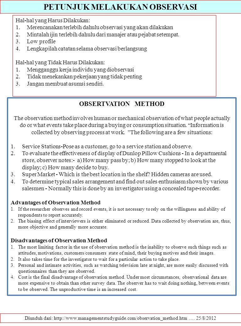 PETUNJUK MELAKUKAN OBSERVASI Diunduh dari: http://www.managementstudyguide.com/observation_method.htm …. 25/8/2012 Hal-hal yang Harus Dilakukan: 1.Mer