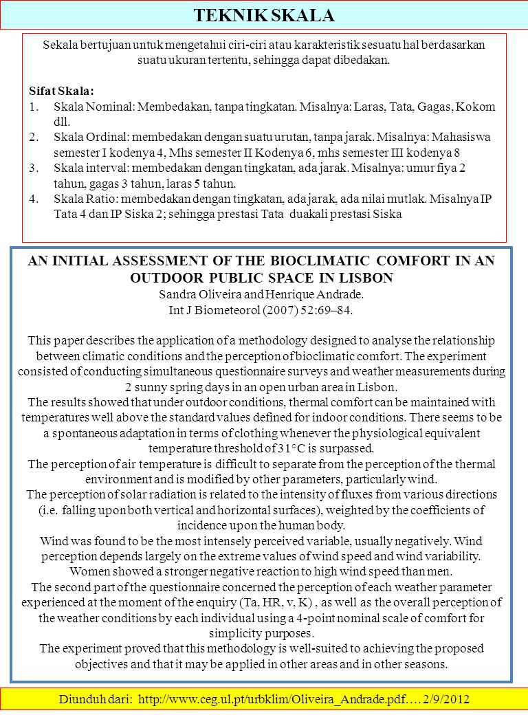 TEKNIK SKALA Diunduh dari: http://www.ceg.ul.pt/urbklim/Oliveira_Andrade.pdf…. 2/9/2012 Sekala bertujuan untuk mengetahui ciri-ciri atau karakteristik