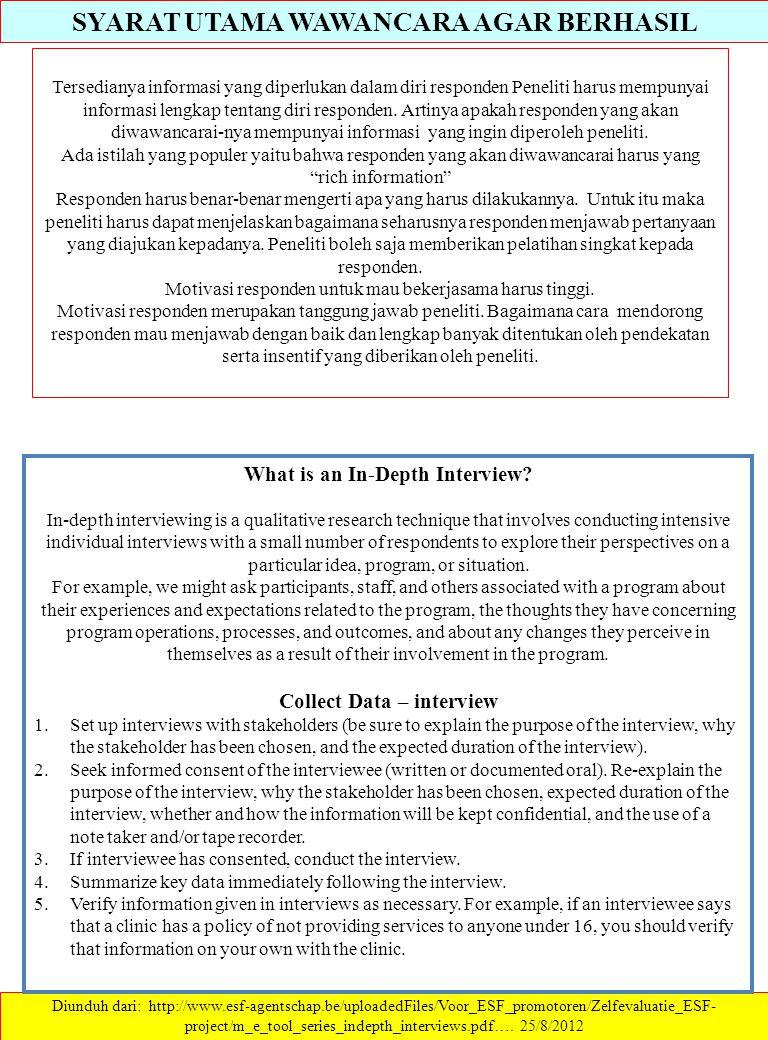 SYARAT UTAMA WAWANCARA AGAR BERHASIL Diunduh dari: http://www.esf-agentschap.be/uploadedFiles/Voor_ESF_promotoren/Zelfevaluatie_ESF- project/m_e_tool_series_indepth_interviews.pdf….