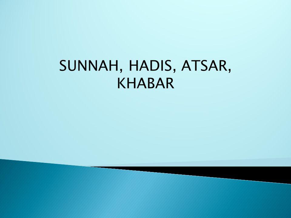 SUNNAH, HADIS, ATSAR, KHABAR
