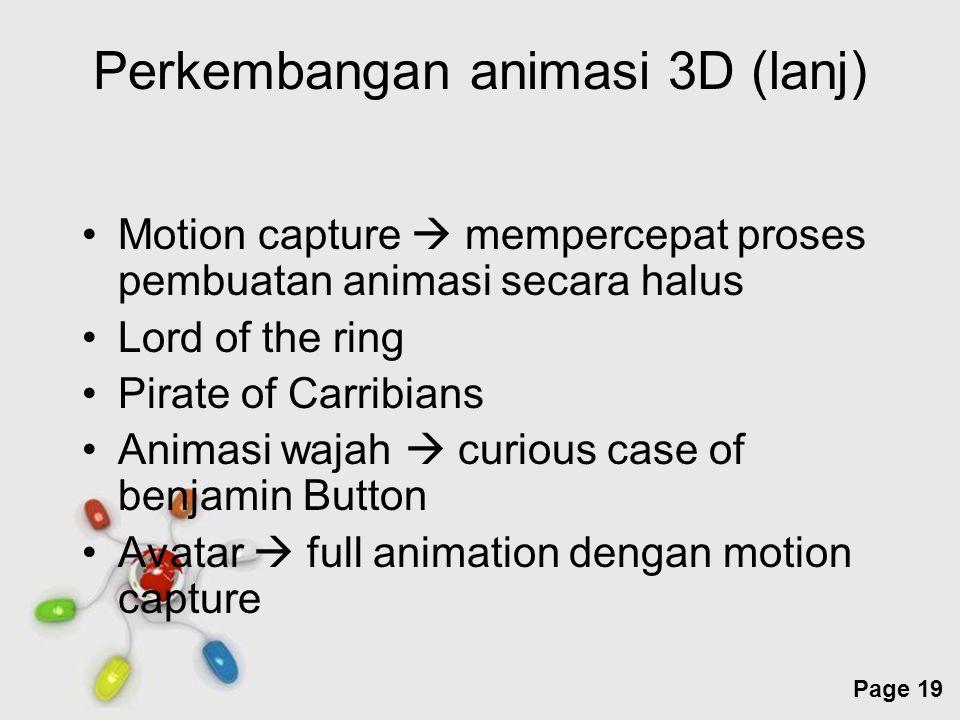 Free Powerpoint Templates Page 19 Perkembangan animasi 3D (lanj) Motion capture  mempercepat proses pembuatan animasi secara halus Lord of the ring P
