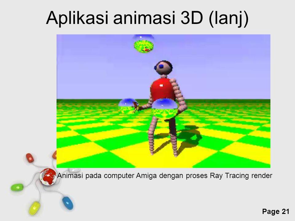 Free Powerpoint Templates Page 21 Aplikasi animasi 3D (lanj) Animasi pada computer Amiga dengan proses Ray Tracing render