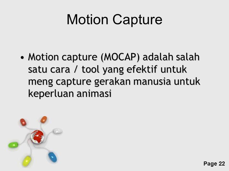 Free Powerpoint Templates Page 22 Motion Capture Motion capture (MOCAP) adalah salah satu cara / tool yang efektif untuk meng capture gerakan manusia