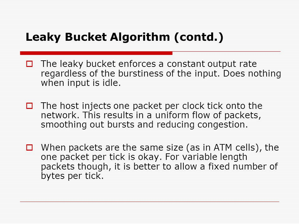 The Leaky Bucket Algorithm (a) A leaky bucket with water. (b) a leaky bucket with packets.