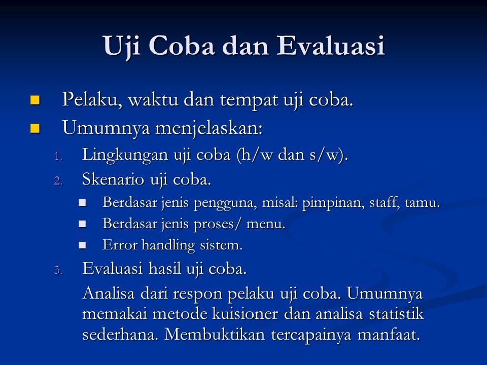 Uji Coba dan Evaluasi Pelaku, waktu dan tempat uji coba. Pelaku, waktu dan tempat uji coba. Umumnya menjelaskan: Umumnya menjelaskan: 1. Lingkungan uj