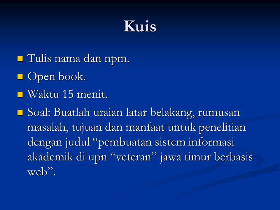 Kuis Tulis nama dan npm.Tulis nama dan npm. Open book.