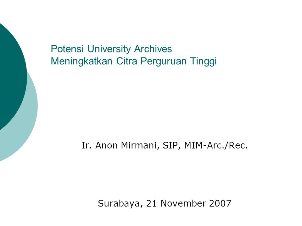 Potensi University Archives Meningkatkan Citra Perguruan Tinggi Ir. Anon Mirmani, SIP, MIM-Arc./Rec. Surabaya, 21 November 2007