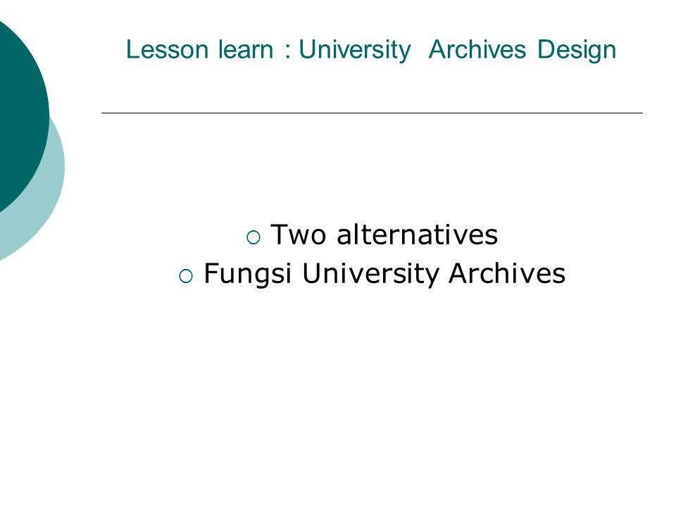 Lesson learn : University Archives Design  Two alternatives  Fungsi University Archives