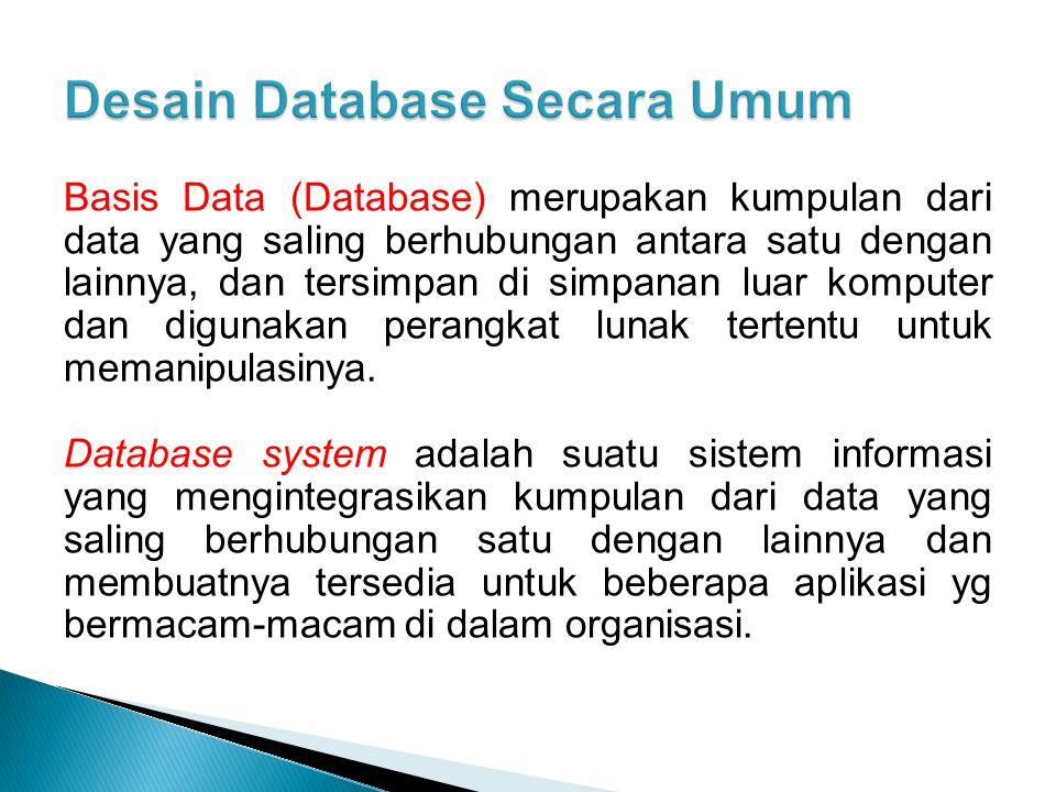 Basis Data (Database) merupakan kumpulan dari data yang saling berhubungan antara satu dengan lainnya, dan tersimpan di simpanan luar komputer dan dig