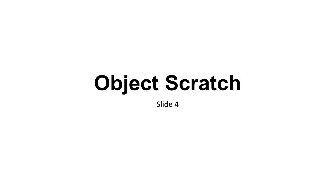 Object Scratch Slide 4