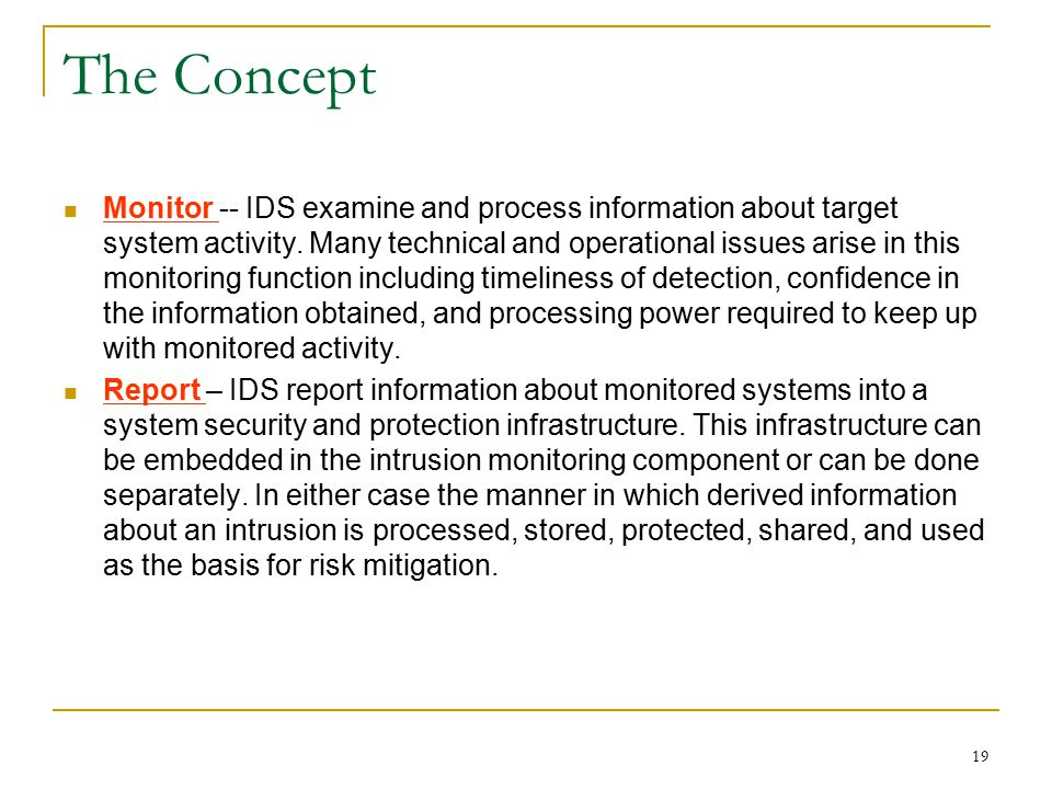 The Concept Monitor -- IDS examine and process information about target system activity. Many technical and operational issues arise in this monitorin