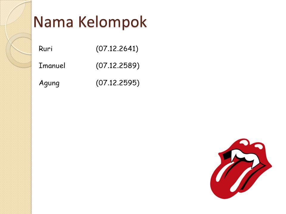 Nama Kelompok Ruri (07.12.2641) Imanuel(07.12.2589) Agung(07.12.2595)