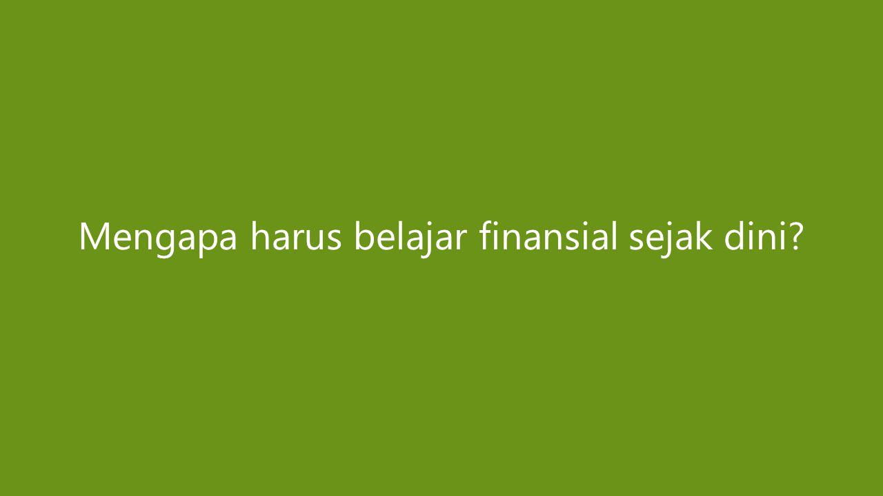 Mengapa harus belajar finansial sejak dini?