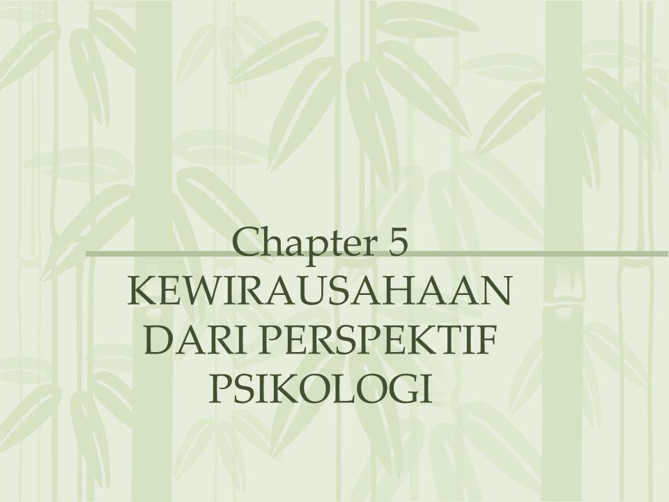 Chapter 5 KEWIRAUSAHAAN DARI PERSPEKTIF PSIKOLOGI