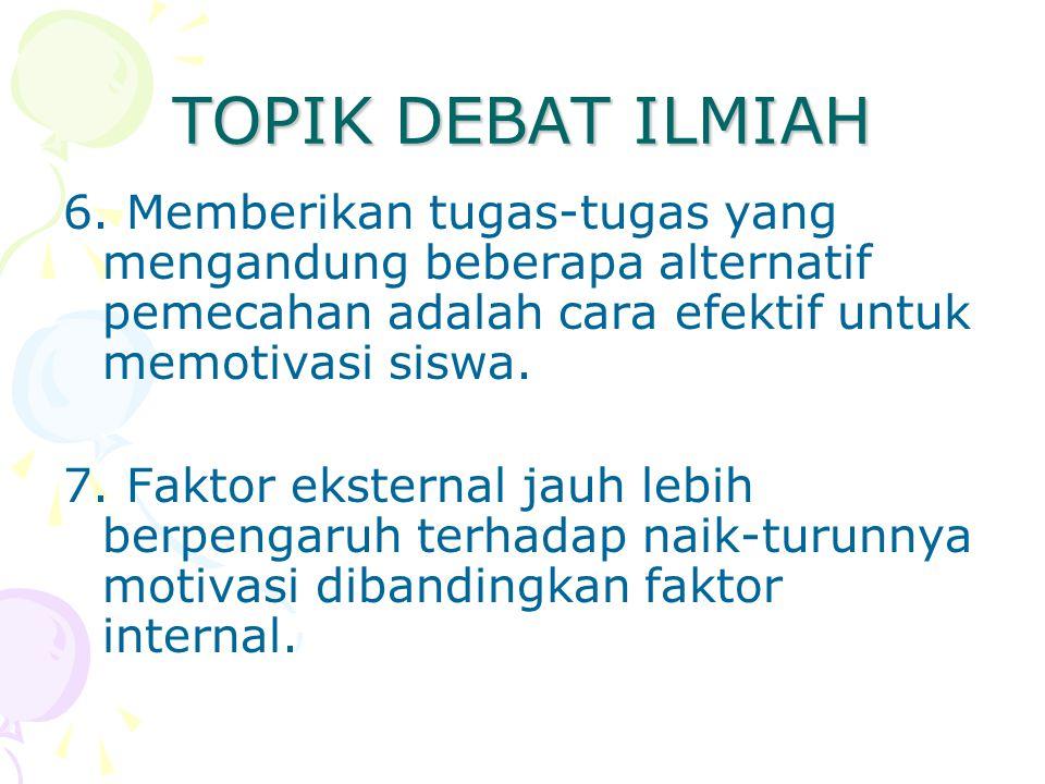 TOPIK DEBAT ILMIAH 6.