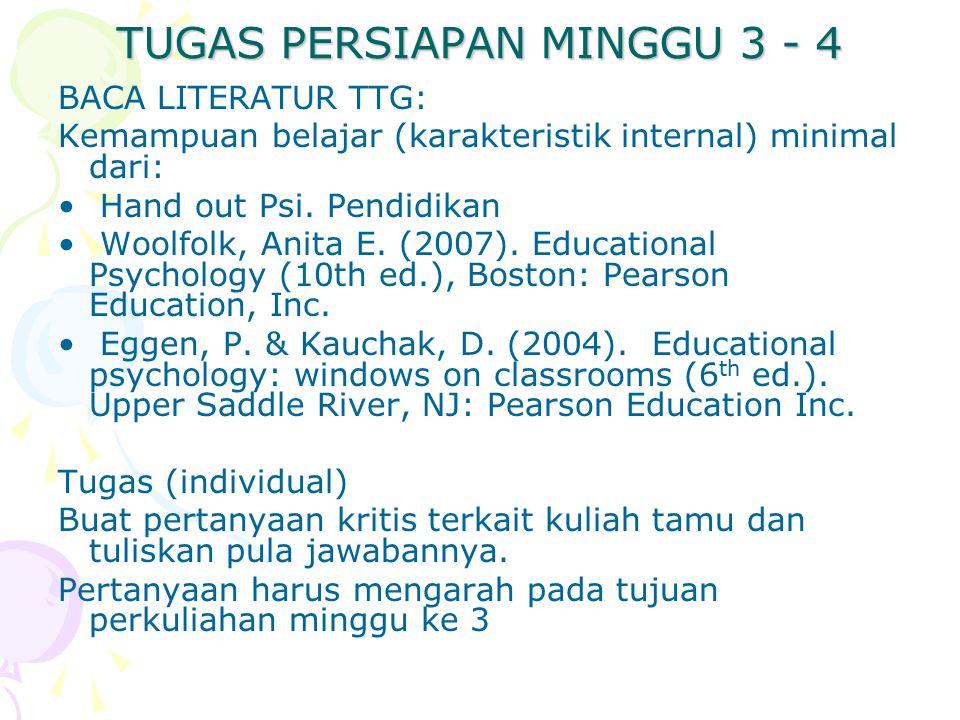 TUGAS PERSIAPAN MINGGU 3 - 4 BACA LITERATUR TTG: Kemampuan belajar (karakteristik internal) minimal dari: Hand out Psi. Pendidikan Woolfolk, Anita E.