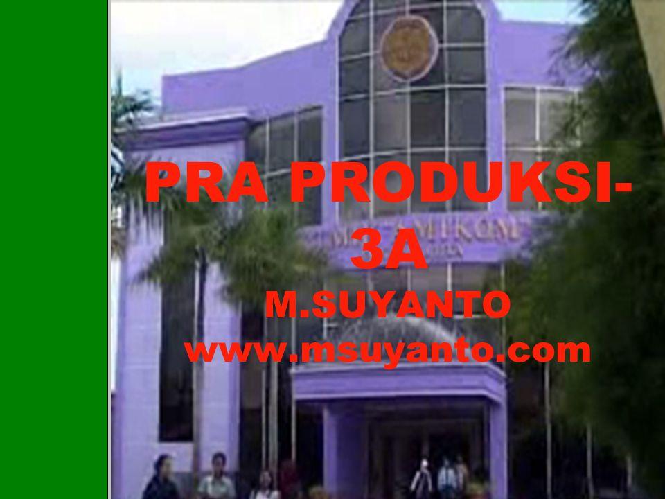 PRA PRODUKSI- 3A M.SUYANTO www.msuyanto.com