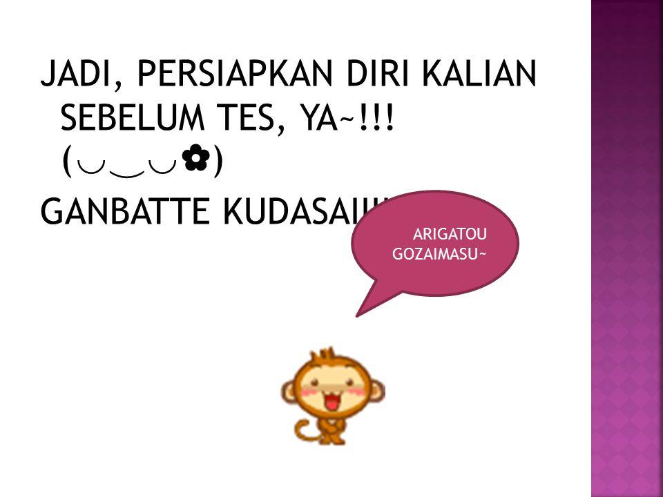 JADI, PERSIAPKAN DIRI KALIAN SEBELUM TES, YA~!!.