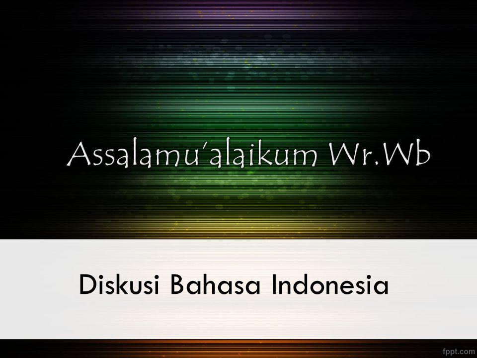 Diskusi Bahasa Indonesia