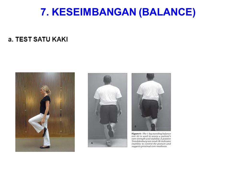 7. KESEIMBANGAN (BALANCE) a. TEST SATU KAKI