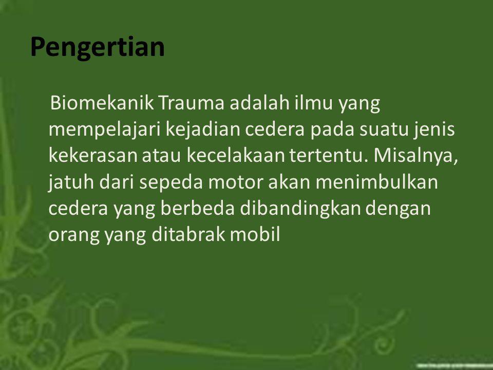 Pengertian Biomekanik Trauma adalah ilmu yang mempelajari kejadian cedera pada suatu jenis kekerasan atau kecelakaan tertentu. Misalnya, jatuh dari se