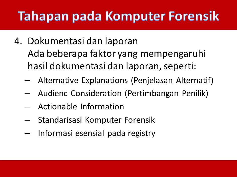 4.Dokumentasi dan laporan Ada beberapa faktor yang mempengaruhi hasil dokumentasi dan laporan, seperti: – Alternative Explanations (Penjelasan Alterna
