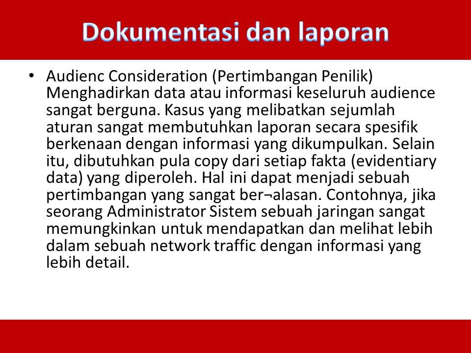 Audienc Consideration (Pertimbangan Penilik) Menghadirkan data atau informasi keseluruh audience sangat berguna. Kasus yang melibatkan sejumlah aturan