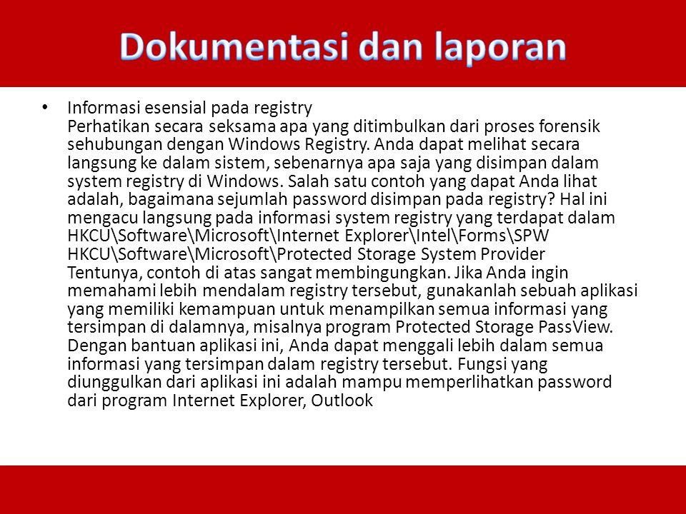 Informasi esensial pada registry Perhatikan secara seksama apa yang ditimbulkan dari proses forensik sehubungan dengan Windows Registry. Anda dapat me
