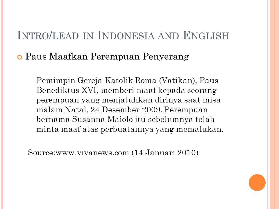 I NTRO / LEAD IN I NDONESIA AND E NGLISH Paus Maafkan Perempuan Penyerang Pemimpin Gereja Katolik Roma (Vatikan), Paus Benediktus XVI, memberi maaf kepada seorang perempuan yang menjatuhkan dirinya saat misa malam Natal, 24 Desember 2009.