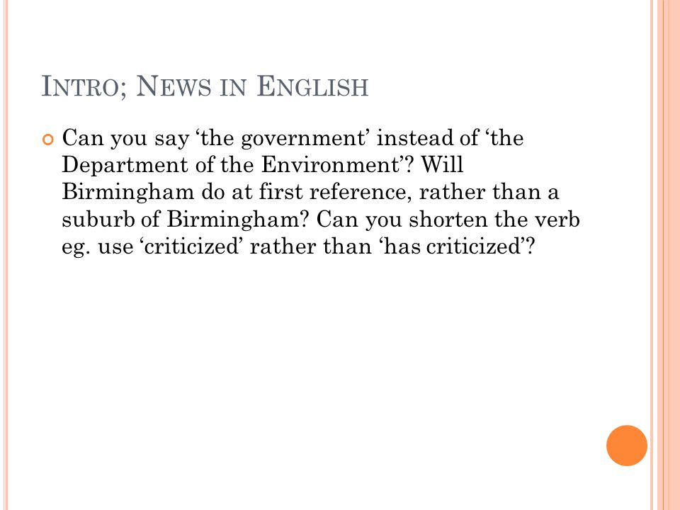 I NTRO ; N EWS IN E NGLISH Can you say 'the government' instead of 'the Department of the Environment'.