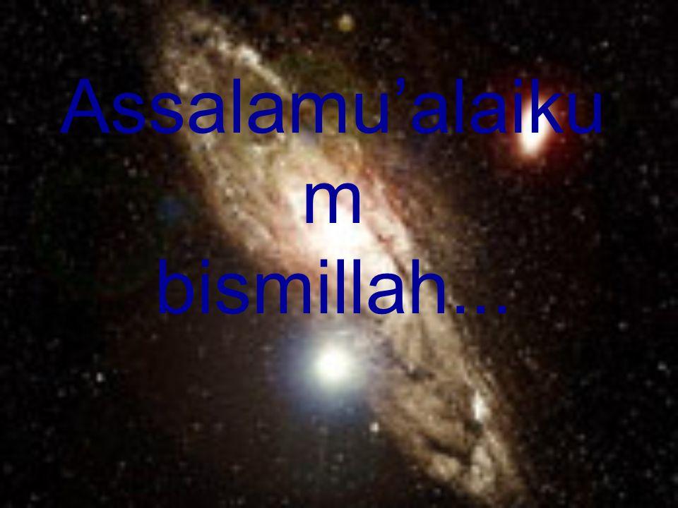 Assalamu'alaiku m bismillah...