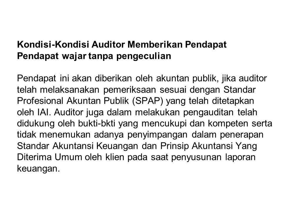 Kondisi-Kondisi Auditor Memberikan Pendapat Pendapat wajar tanpa pengeculian Pendapat ini akan diberikan oleh akuntan publik, jika auditor telah melak