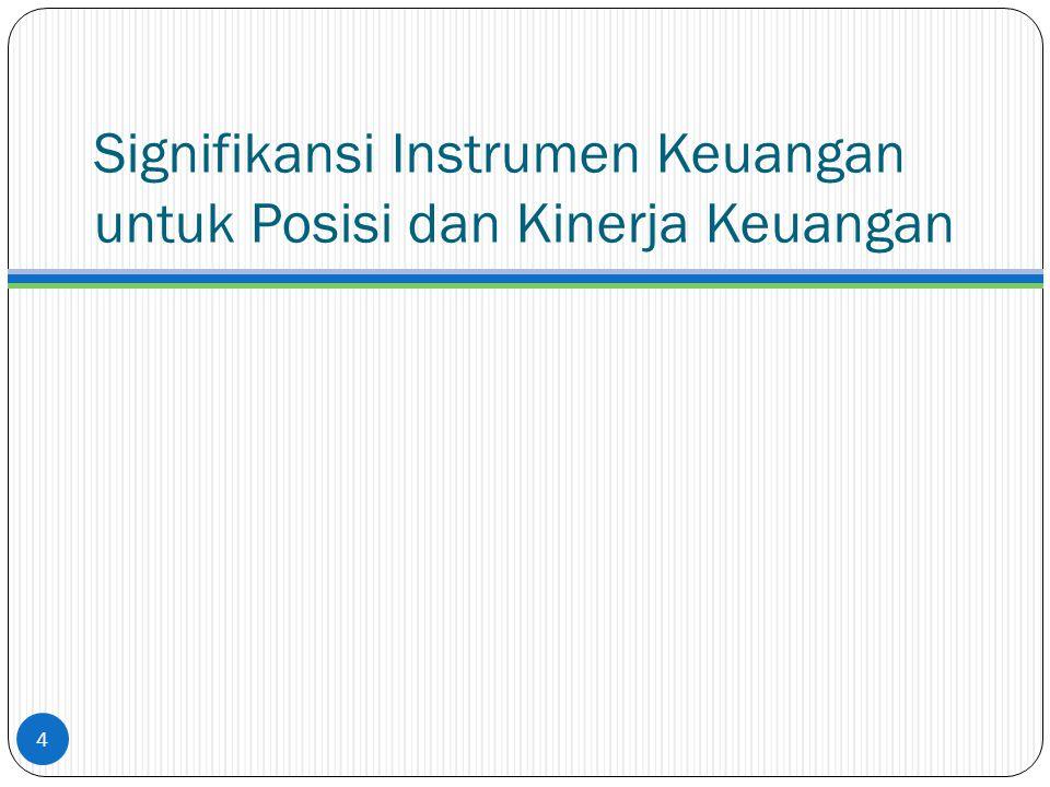 Signifikansi Instrumen Keuangan untuk Posisi dan Kinerja Keuangan 4
