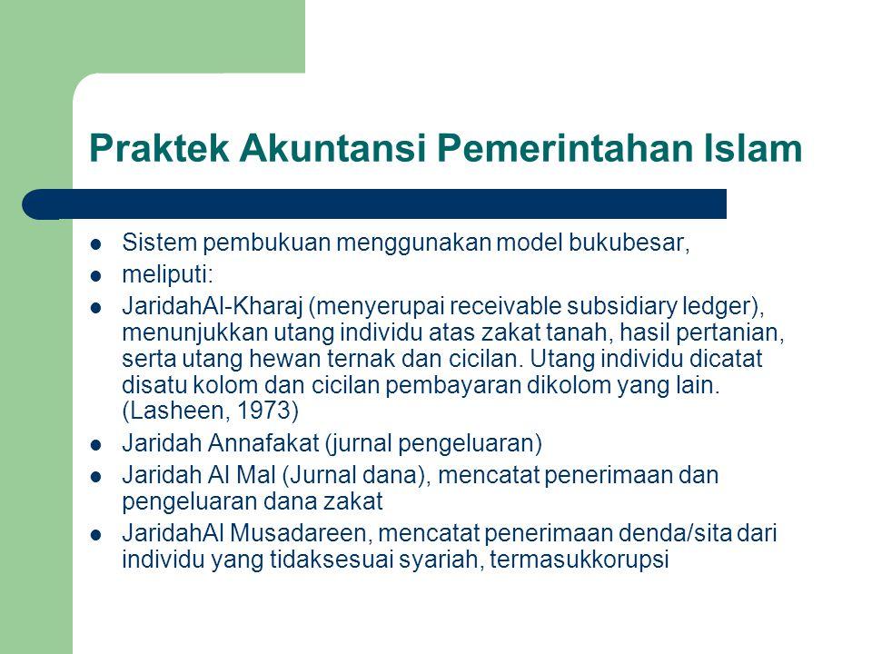Praktek Akuntansi Pemerintahan Islam Sistem pembukuan menggunakan model bukubesar, meliputi: JaridahAl-Kharaj (menyerupai receivable subsidiary ledger