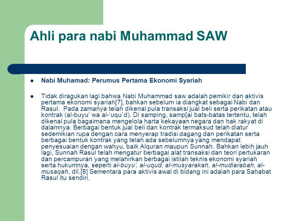 Ahli para nabi Muhammad SAW Nabi Muhamad: Perumus Pertama Ekonomi Syariah Tidak diragukan lagi bahwa Nabi Muhammad saw adalah pemikir dan aktivis pert