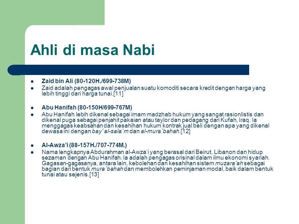 Ahli di masa Nabi Zaid bin Ali (80-120H./699-738M) Zaid adalah pengagas awal penjualan suatu komoditi secara kredit dengan harga yang lebih tinggi dar