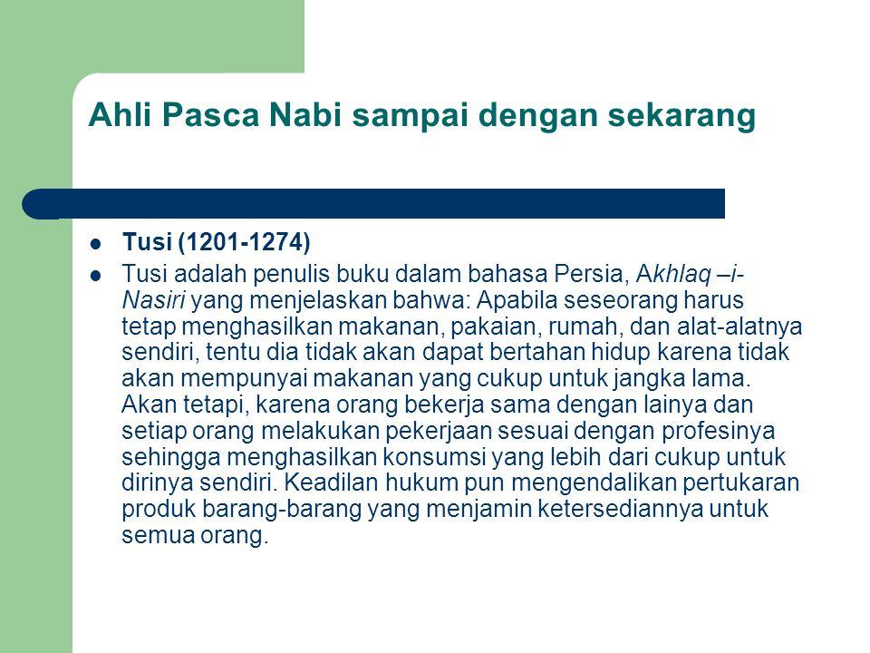 Ahli Pasca Nabi sampai dengan sekarang Tusi (1201-1274) Tusi adalah penulis buku dalam bahasa Persia, Akhlaq –i- Nasiri yang menjelaskan bahwa: Apabil
