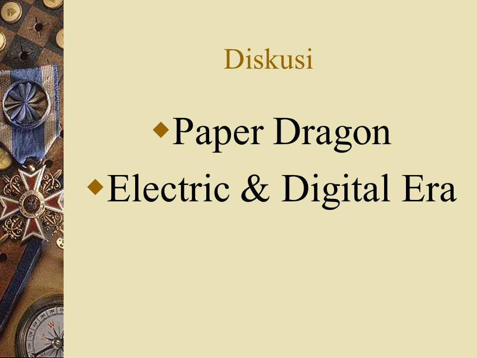 Diskusi  Paper Dragon  Electric & Digital Era