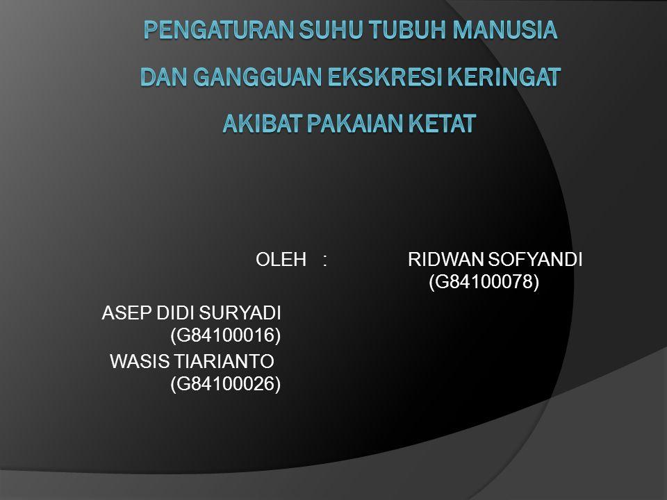 OLEH: ASEP DIDI SURYADI (G84100016) WASIS TIARIANTO (G84100026) RIDWAN SOFYANDI (G84100078)