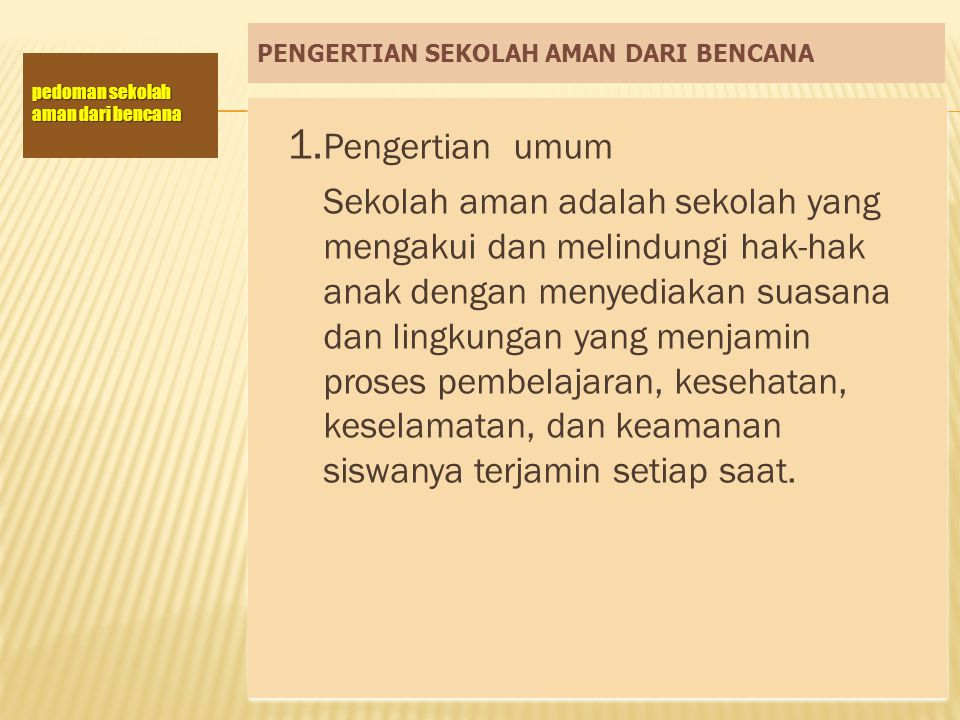 PENGERTIAN SEKOLAH AMAN DARI BENCANA 2.