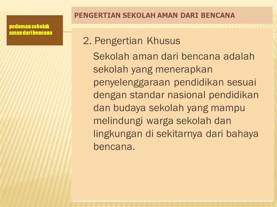 PENGERTIAN SEKOLAH AMAN DARI BENCANA 3.